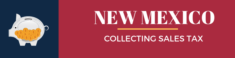 Collecting Sales Tax in New Mexico
