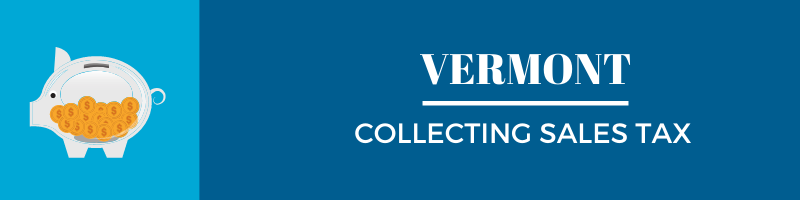 Collecting Sales Tax in Vermont