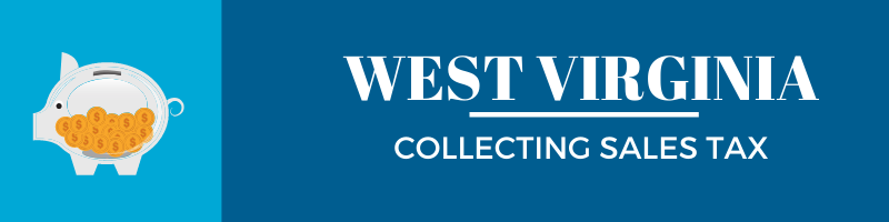 Collecting Sales Tax in West Virginia