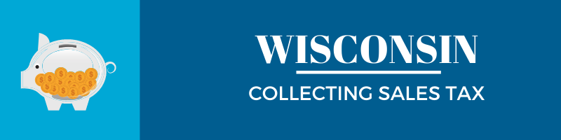 Collecting Sales Tax in Wisconsin