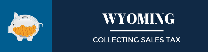 Collecting Sales Tax in Wyoming