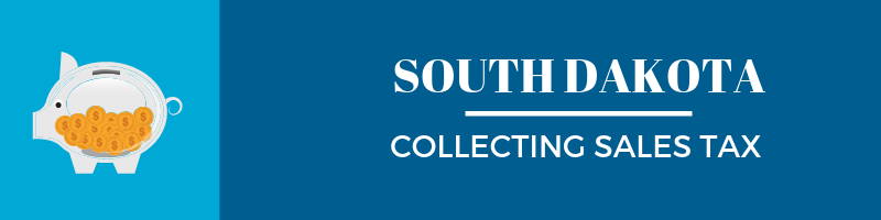 Collecting sales Tax in South Dakota