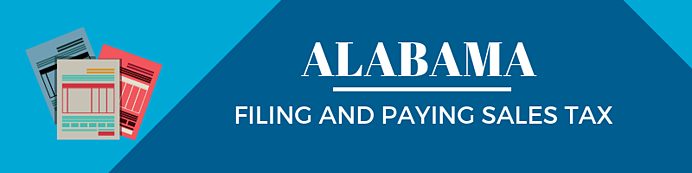 Filing and Paying Sales Tax in Alabama