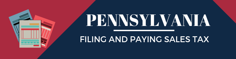 Filing and Paying Sales Tax in Pennsylvania
