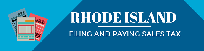 Filing and Paying Sales Tax in Rhode Island