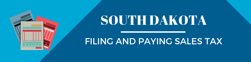 Filing and Paying Sales Tax in South Dakota