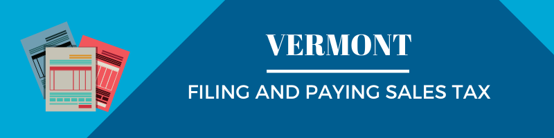 Filing and Paying Sales Tax in Vermont