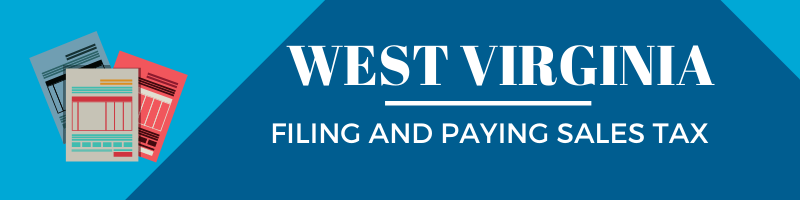 Filing and Paying Sales Tax in West Virginia