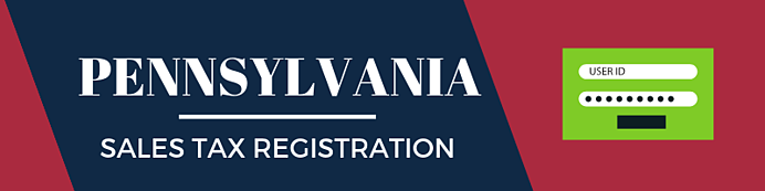 Pennsylvania Sales Tax Registration