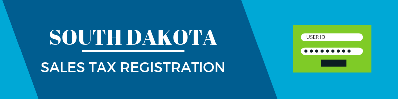 Register for Sales Tax in South Dakota