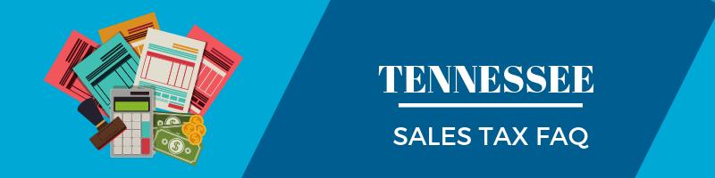Tennessee Sales Tax FAQ