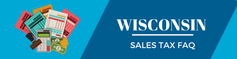 Wisconsin Sales Tax FAQ