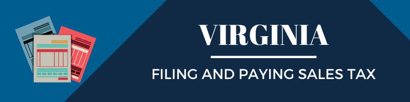 Filing and Paying Sales tax in Virginia