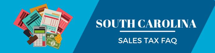 South Carolina Sales Tax FAQ