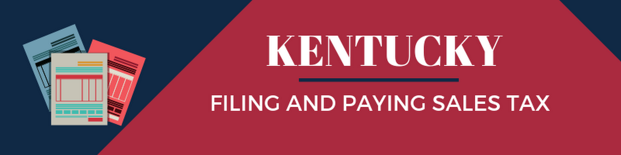 Filing and Paying Sales Tax in Kentucky