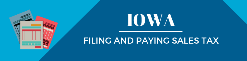 Filing and Paying Sales Tax in Iowa