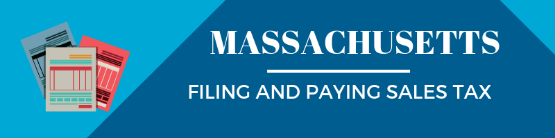 Filing and Paying Sales Tax in Massachusetts