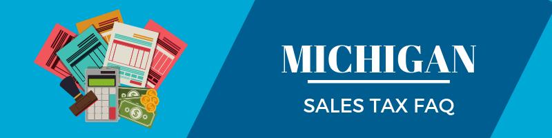 Michigan Sales Tax FAQ