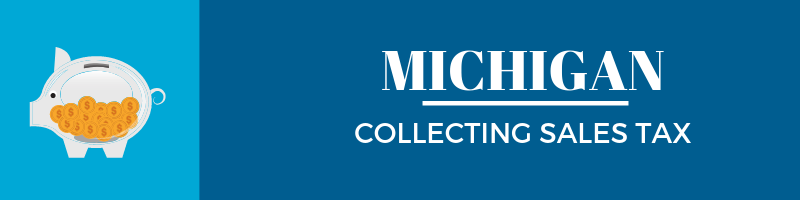 Collecting Sales Tax in Michigan
