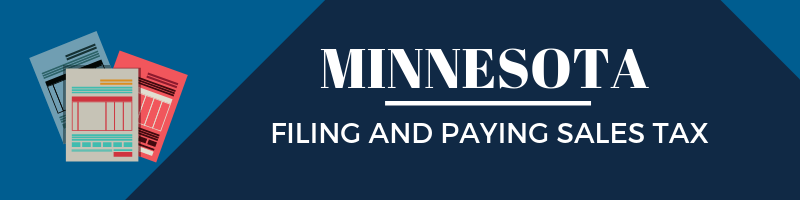 Filing and Paying Sales Tax in Minnesota