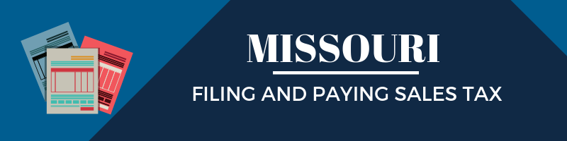 Filing and Paying Sales Tax in Missouri