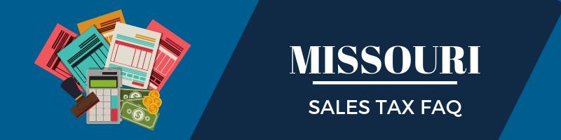 Missouri Sales Tax FAQ