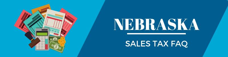 Nebraska Sales Tax FAQ